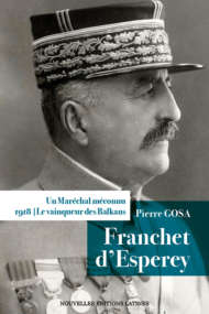 Un Maréchal Méconnu – Franchet d'Esperey