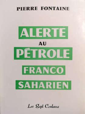 Alerte au pétrole franco-saharien
